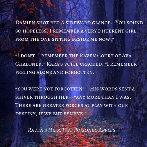 "Damien shot her a sideward glance. ""You sound so hopeless. I remember a very different girl from the one sitting beside me now."" ""I don_t. I remember the Raven Court of Ava Chalo"